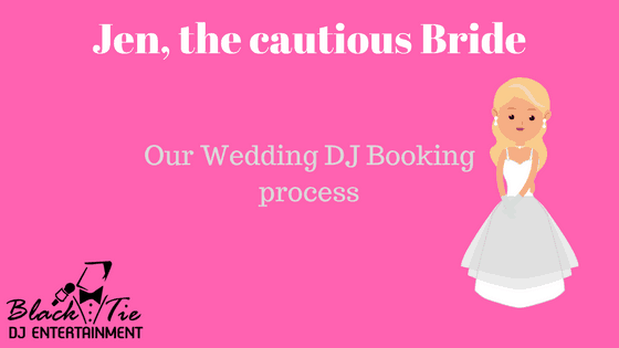 Jen the cautious Bride | Our Wedding DJ Process